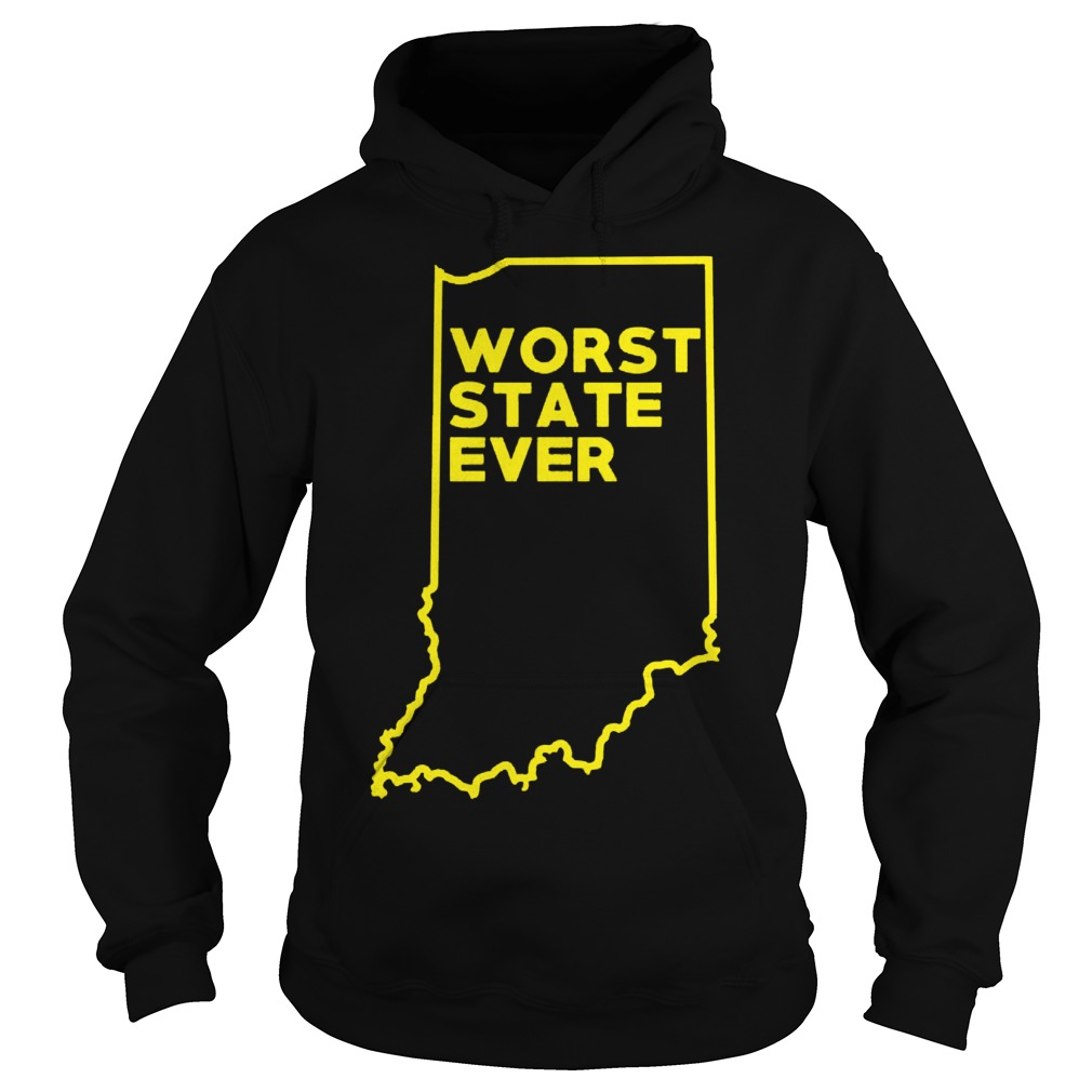 Indiana Worst State Ever Hoodie