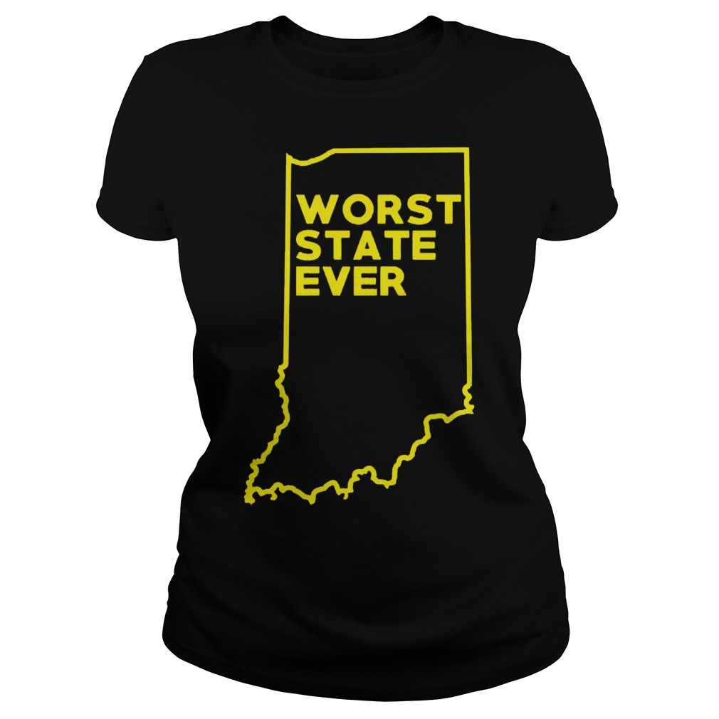 Indiana Worst State Ever Ladies Tee