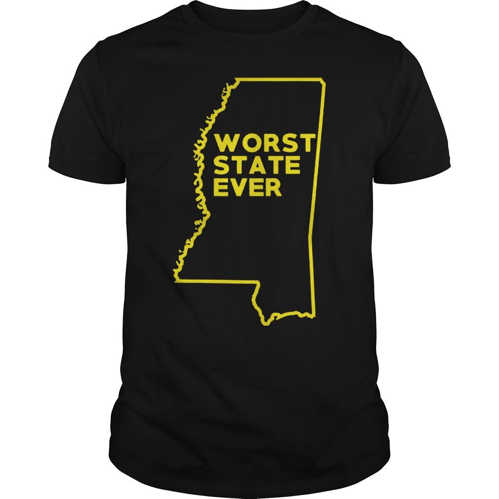 Mississippi Worst State Ever Shirt