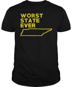 Tennessee Worst State Ever Shirt