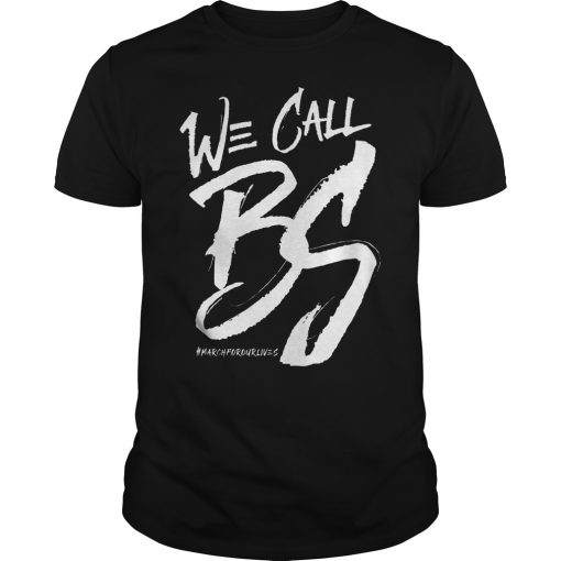 We Call Bs March For Our Lives Guy Tee