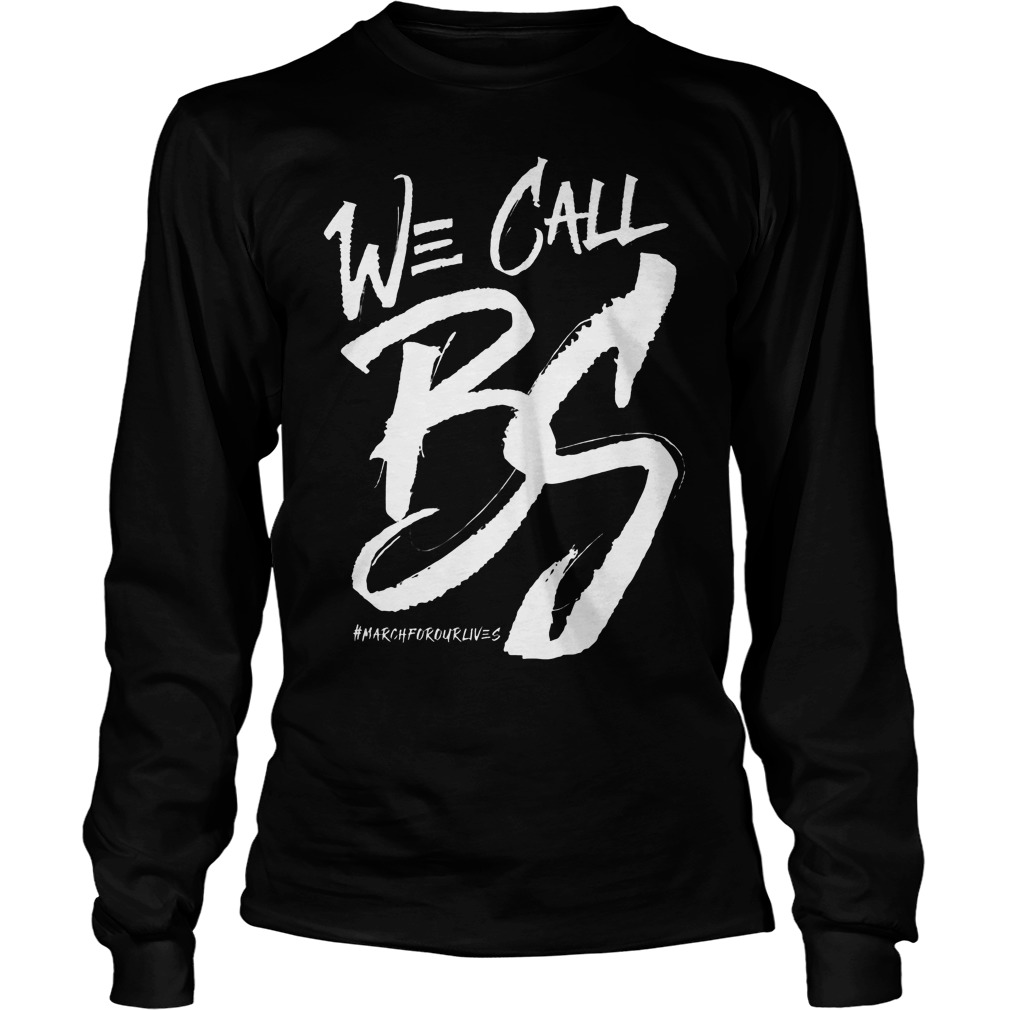 We Call Bs March For Our Lives Longsleeve