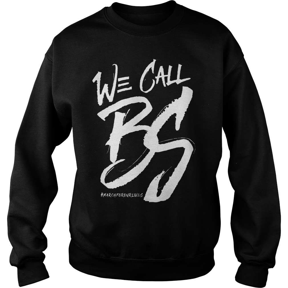 We Call Bs March For Our Lives Sweater
