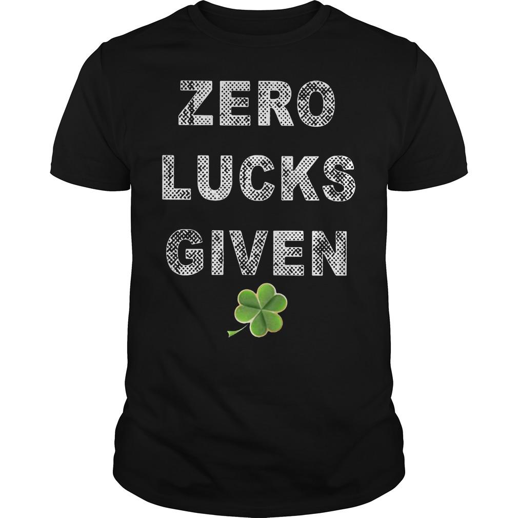 Zero Lucks Given St Patricks Day Guy Tee