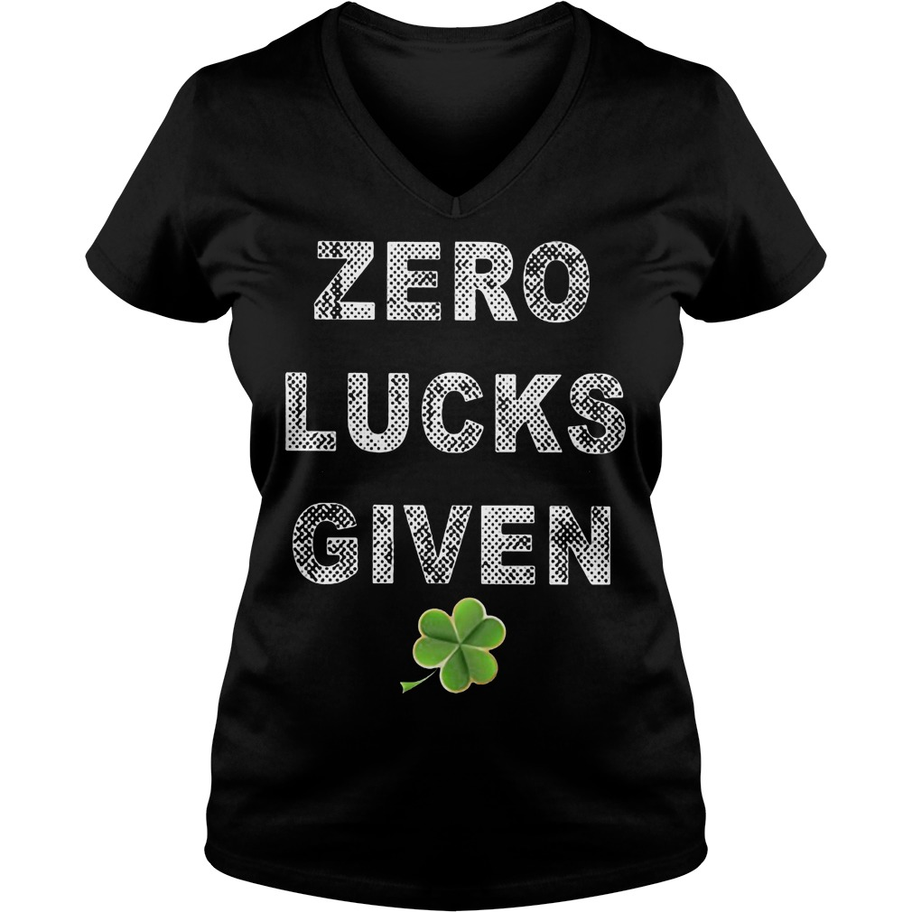 Zero Lucks Given St Patricks Day Ladies Vneck