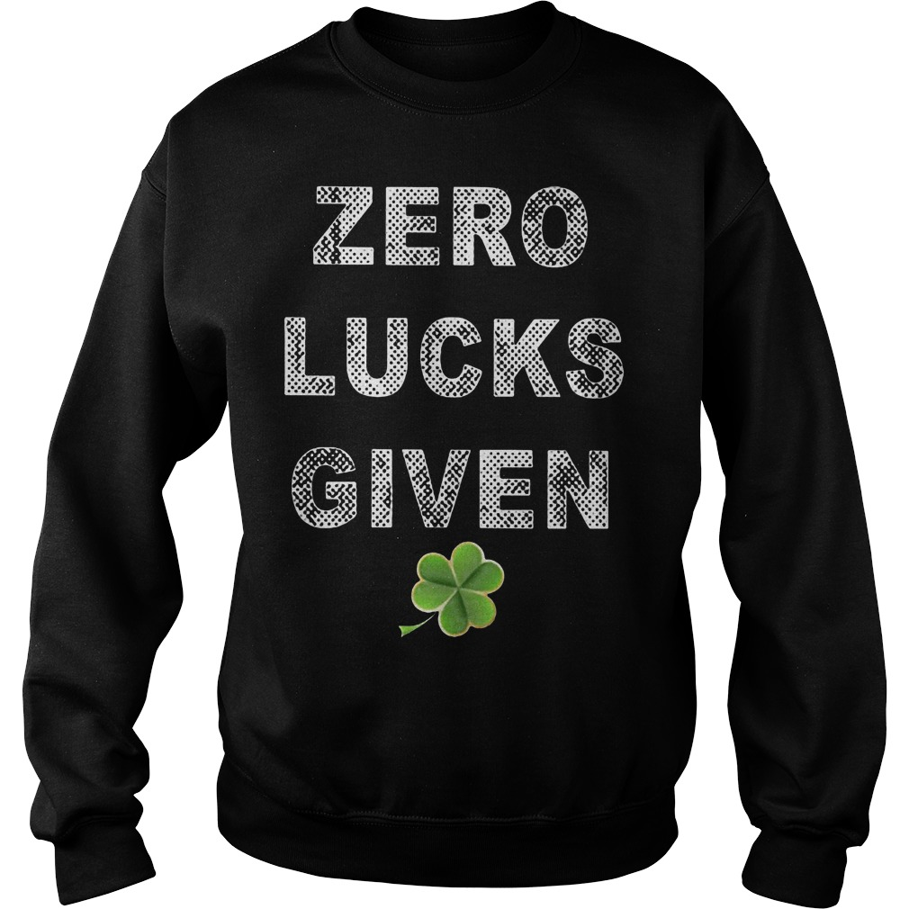 Zero Lucks Given St Patricks Day Sweater