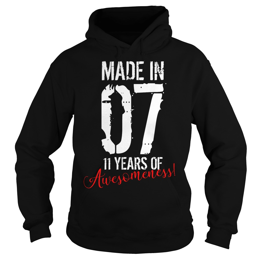 11 Year Old Birthday Gift Made In 07 11 Years Of Awesomeness Hoodie