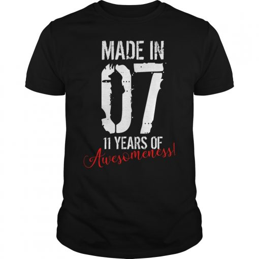 11 Year Old Birthday Gift Made In 07 11 Years Of Awesomeness Shirt