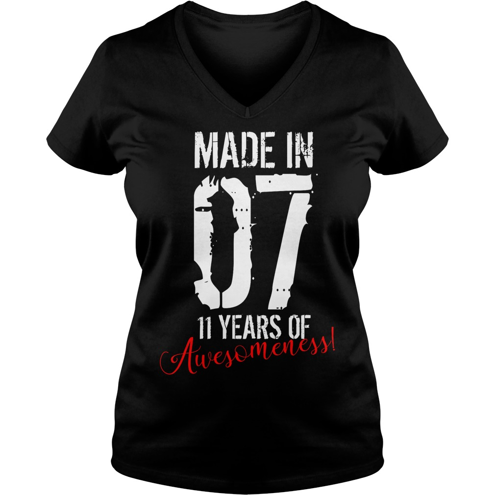 11 Year Old Birthday Gift Made In 07 11 Years Of Awesomeness V Neck