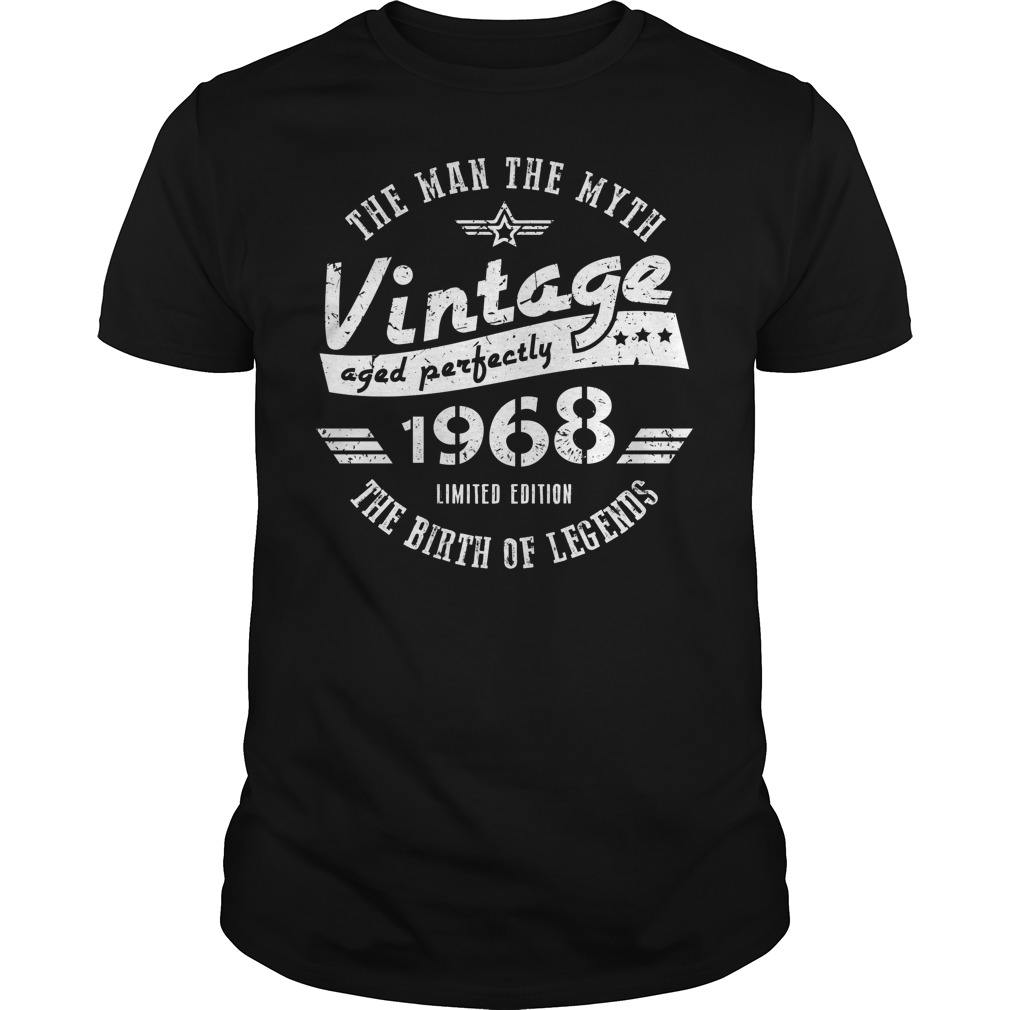 50th Birthday The Man The Myth Vintage 1968 Shirt