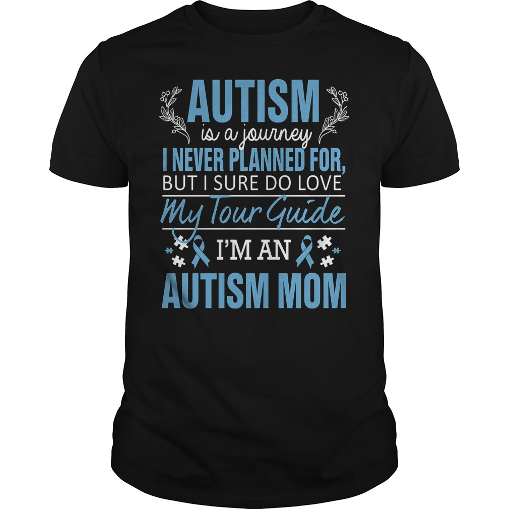 Autism Awareness Autism Is A Journey I Never Planned For But I Sure Do Love My Tour Guide Shirt