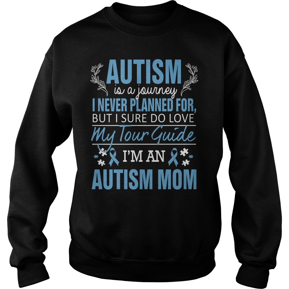 Autism Awareness Autism Is A Journey I Never Planned For But I Sure Do Love My Tour Guide Sweater