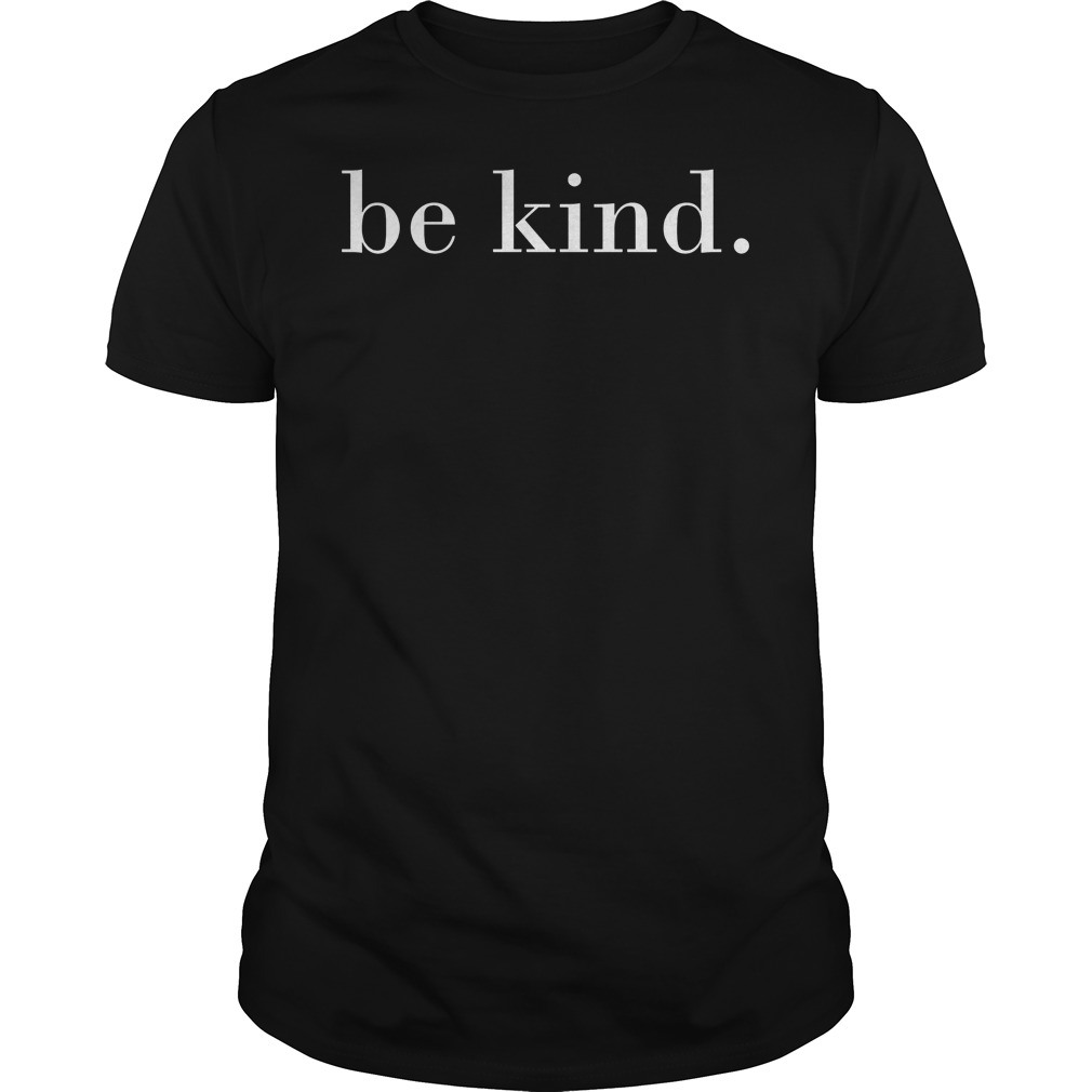 Be Kind Motivational Quotes Shirt