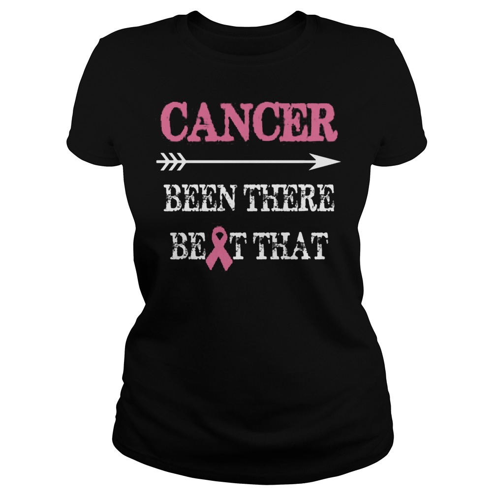 Cancer Been There Beat That Ladies