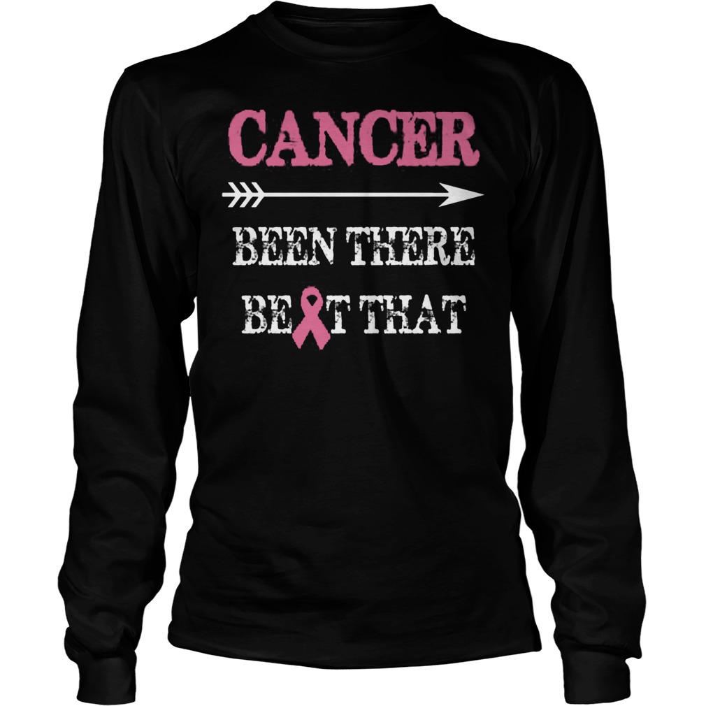 Cancer Been There Beat That Longsleeve