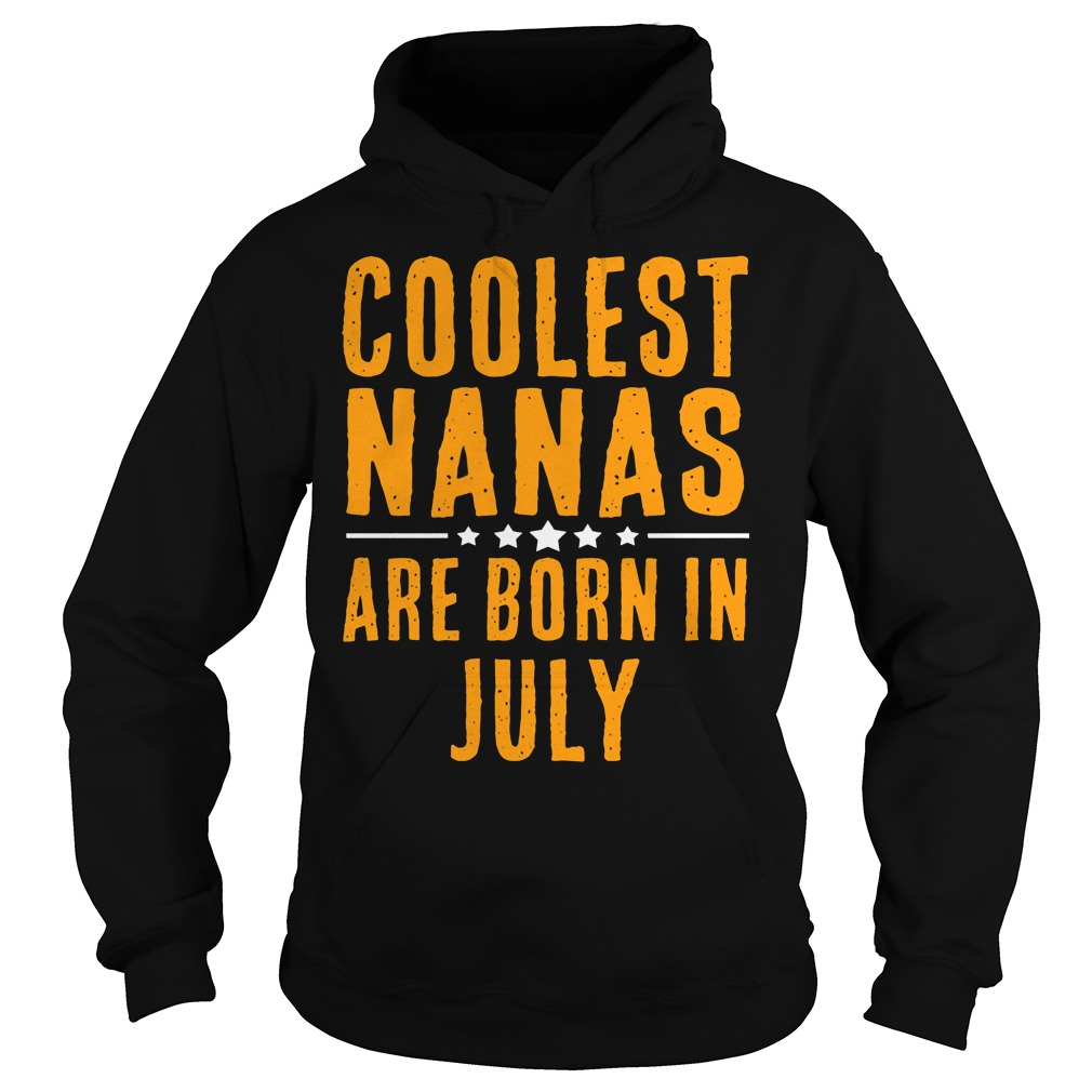 Coolest Nana Born In July Hoodie