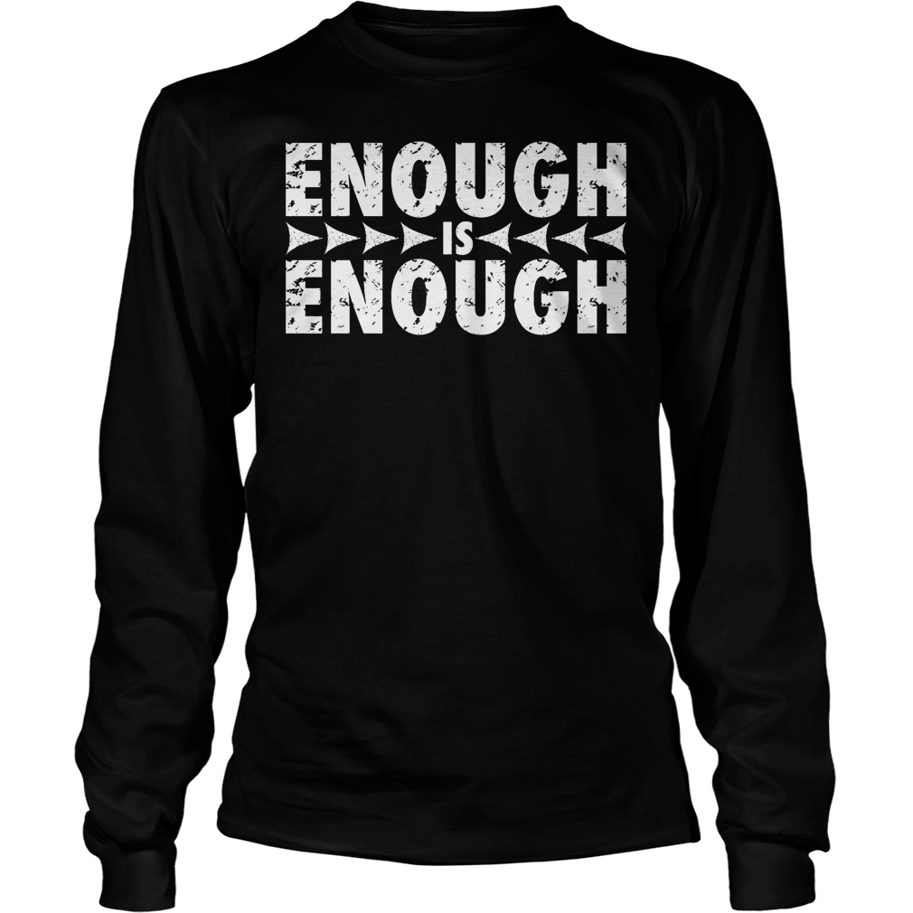 Enough Is Enough Longsleeve