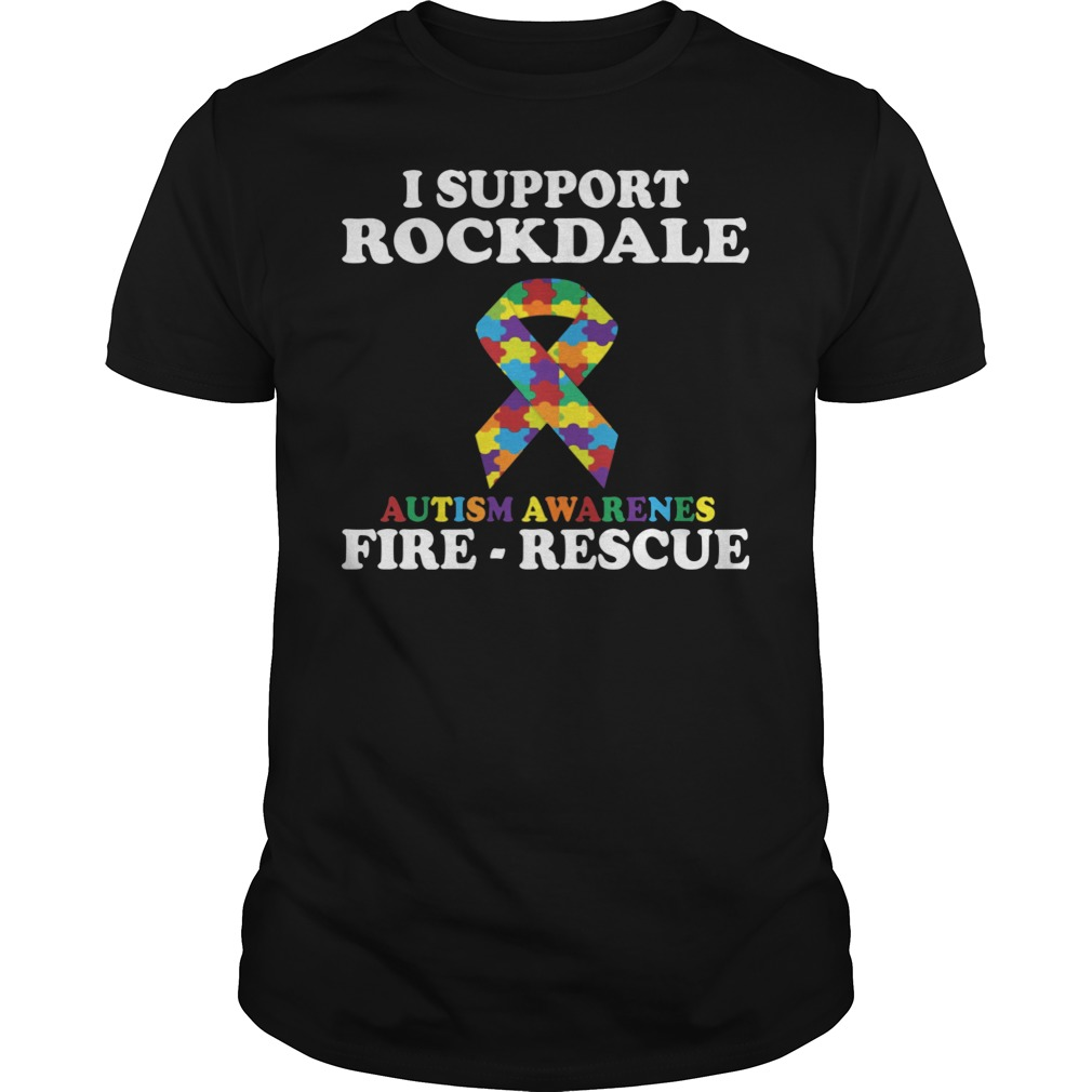 I Support Rockdale Autism Awareness Fire Rescue Shirt