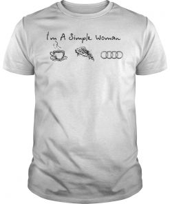 Im A Simple Woman I Like Coffee Pizza And Audi Shirt