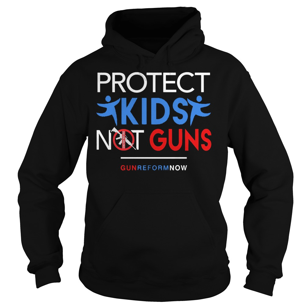 Protect Our Kids Not Guns Reform Now Hoodie