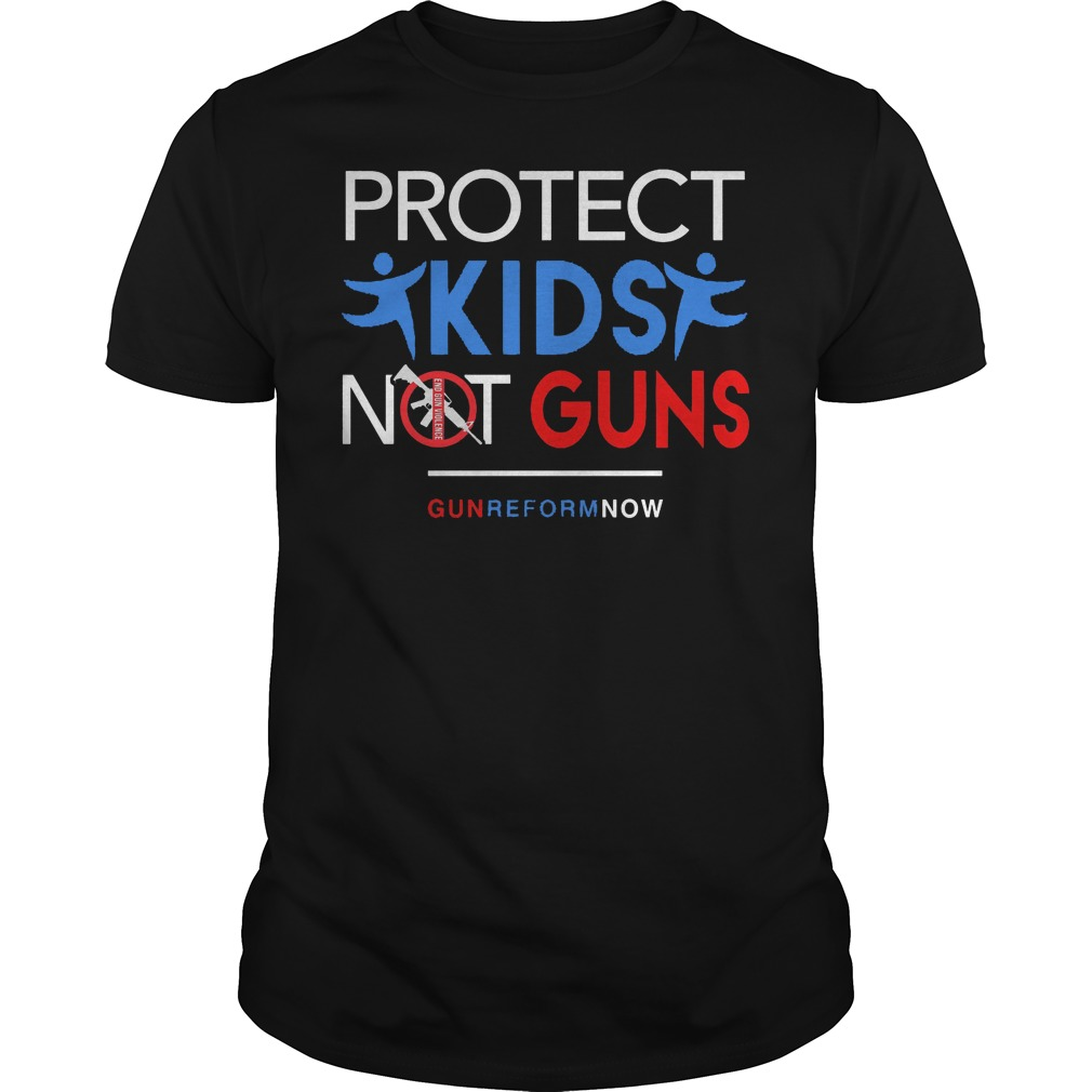 Protect Our Kids Not Guns Reform Now Shirt