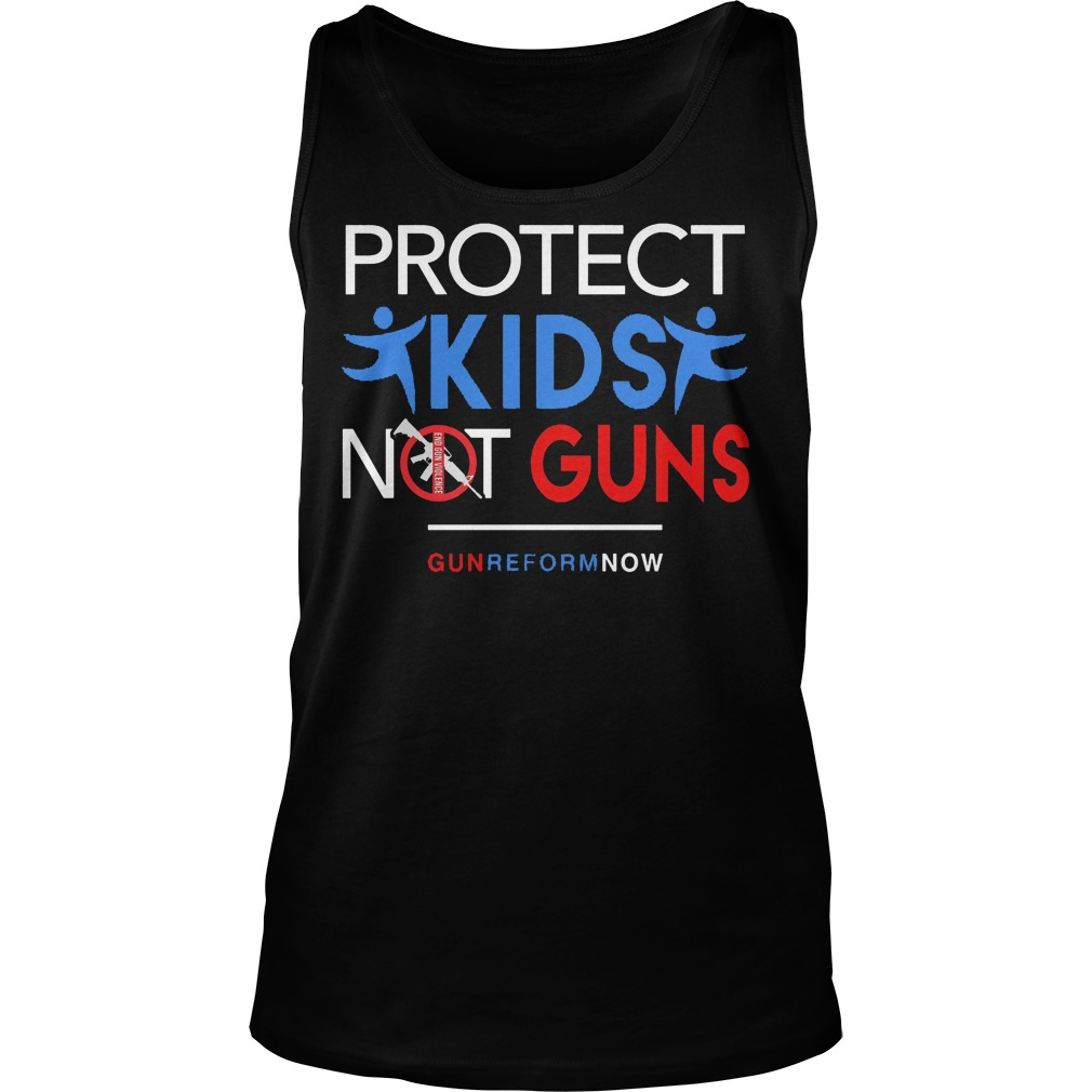 Protect Our Kids Not Guns Reform Now Tanktop
