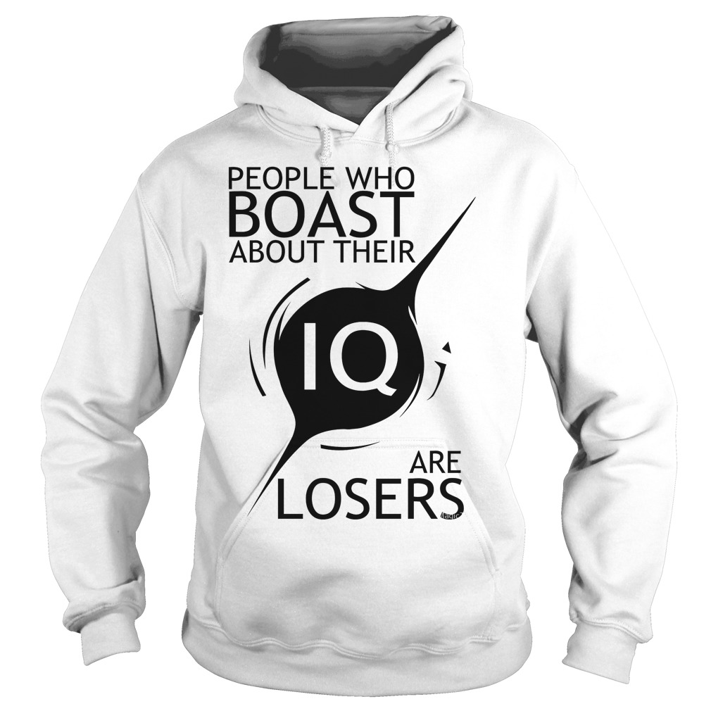 Stephen Hawking Quotes People Who Boast About Their Iq Are Losers Hoodie