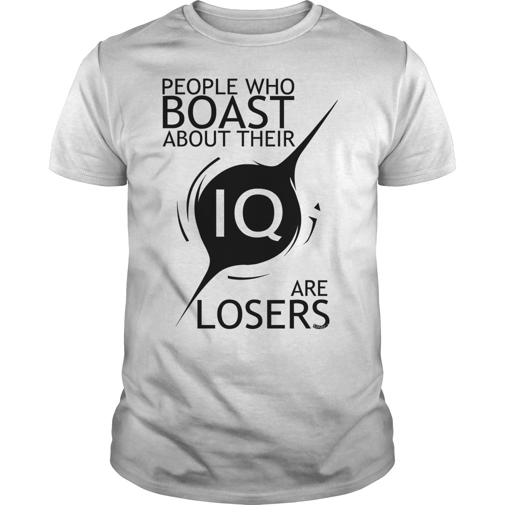 Stephen Hawking Quotes People Who Boast About Their Iq Are Losers Shirt