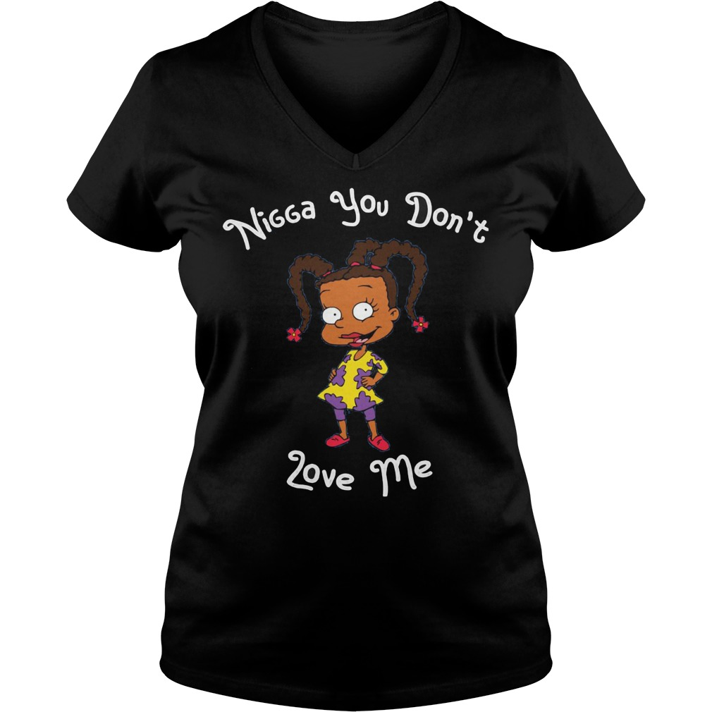 Susie Carmichael Nigga You Don't Love Me V Neck