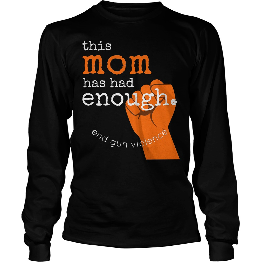 This Mom Has Had Enough School Rally Protest Longsleeve