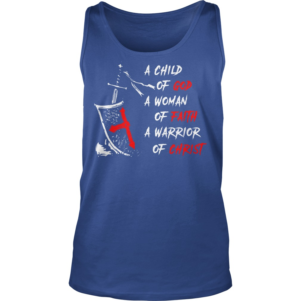 A Child Of God A Woman Of Faith A Warrior Of Christ Tanktop