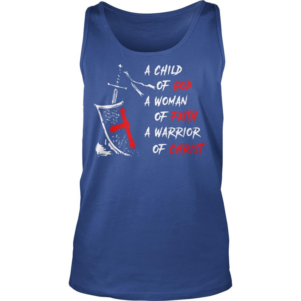 A Child Of God A Woman Of Faith A Warrior Of Christ Tanktop