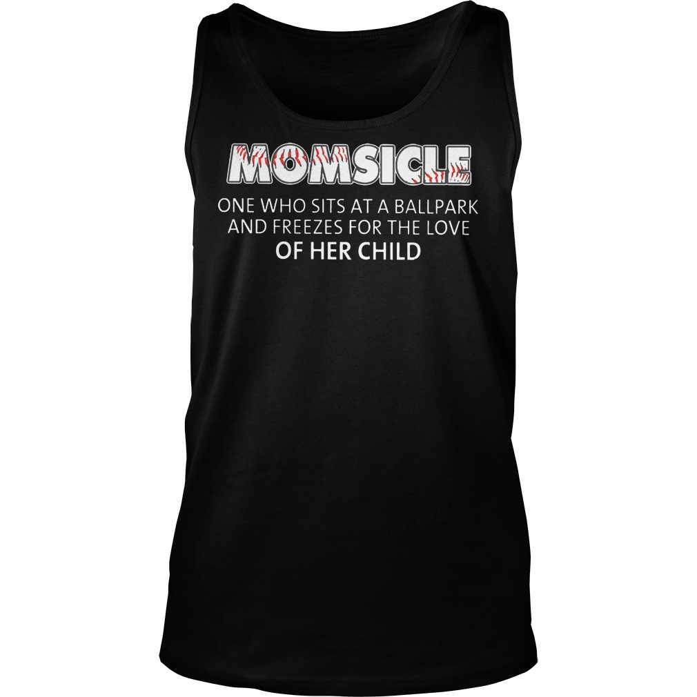 Baseball Momsicle One Who Sits At A Ball Park Shirt Tank Top