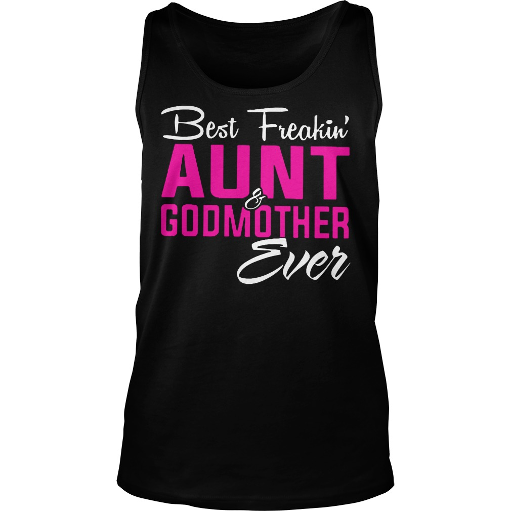 Best Freakin' Aunt And Godmother Ever Tanktop