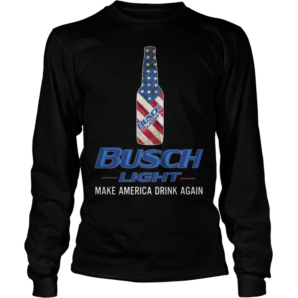 Busch Light Make America Drink Again Shirt Longsleeve