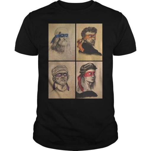 Donatello Raphael Leonardo And Michelangelo Renaissance Artists Ninja Turtles Shirt