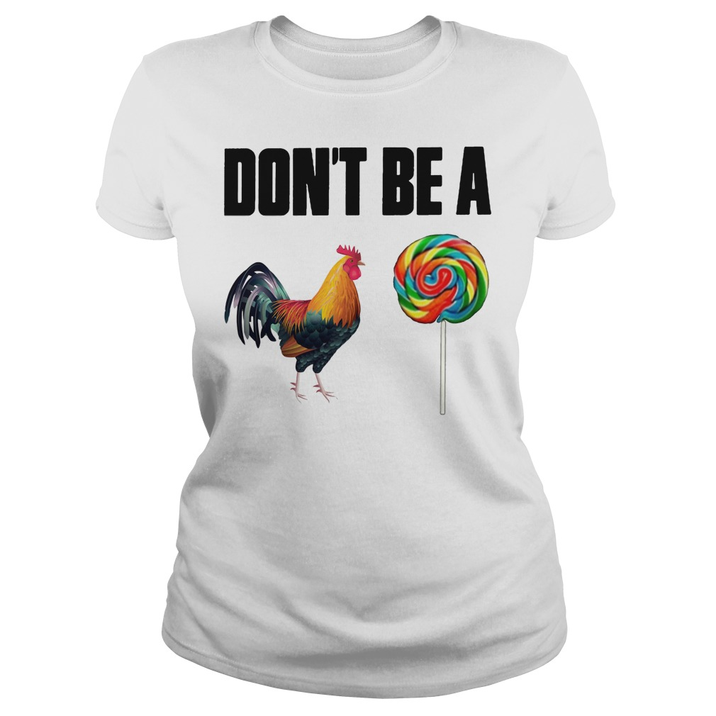 Don't Be A Rooster Lollipop Ladies