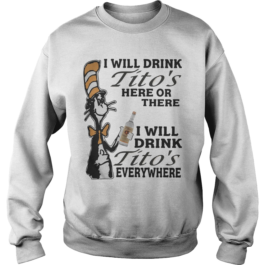 Dr Seuss Drink Titos's Here Or There Everywhere Sweater