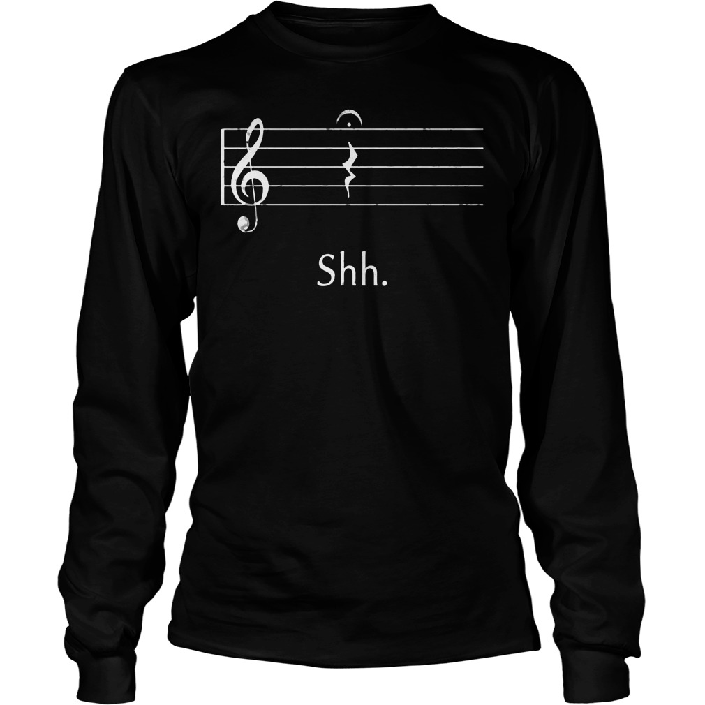Funny Music Shirt Shh Quarter Rest Longsleeve