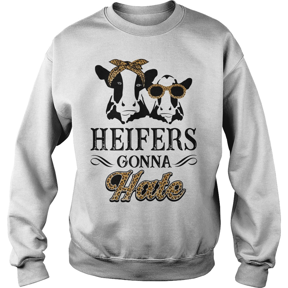 Heifers Gonna Hate Sweater