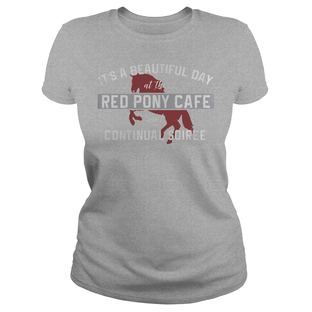 It's A Beautiful Day At The Red Pony Cafe And Continual Soiree Ladies