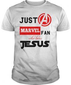 Just A Marvel Fan Who Loves Jesus Shirt