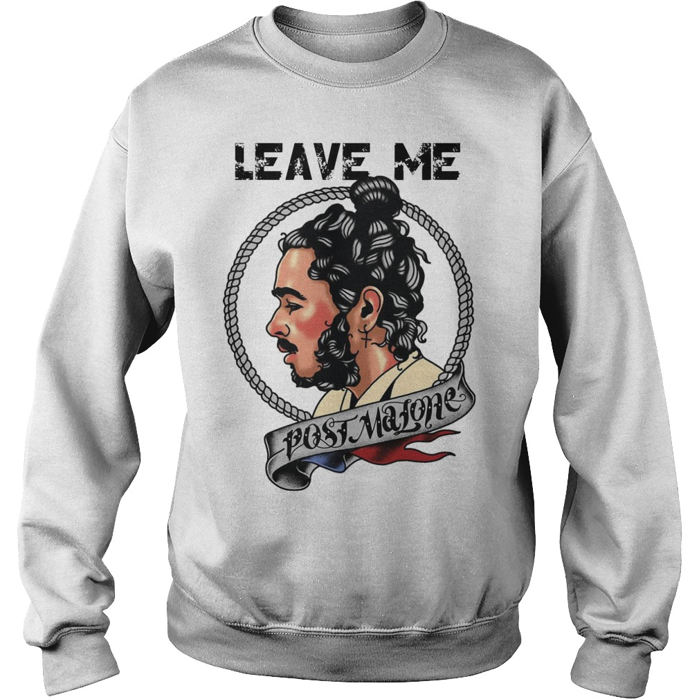 Leave Me Post Malone Sweater