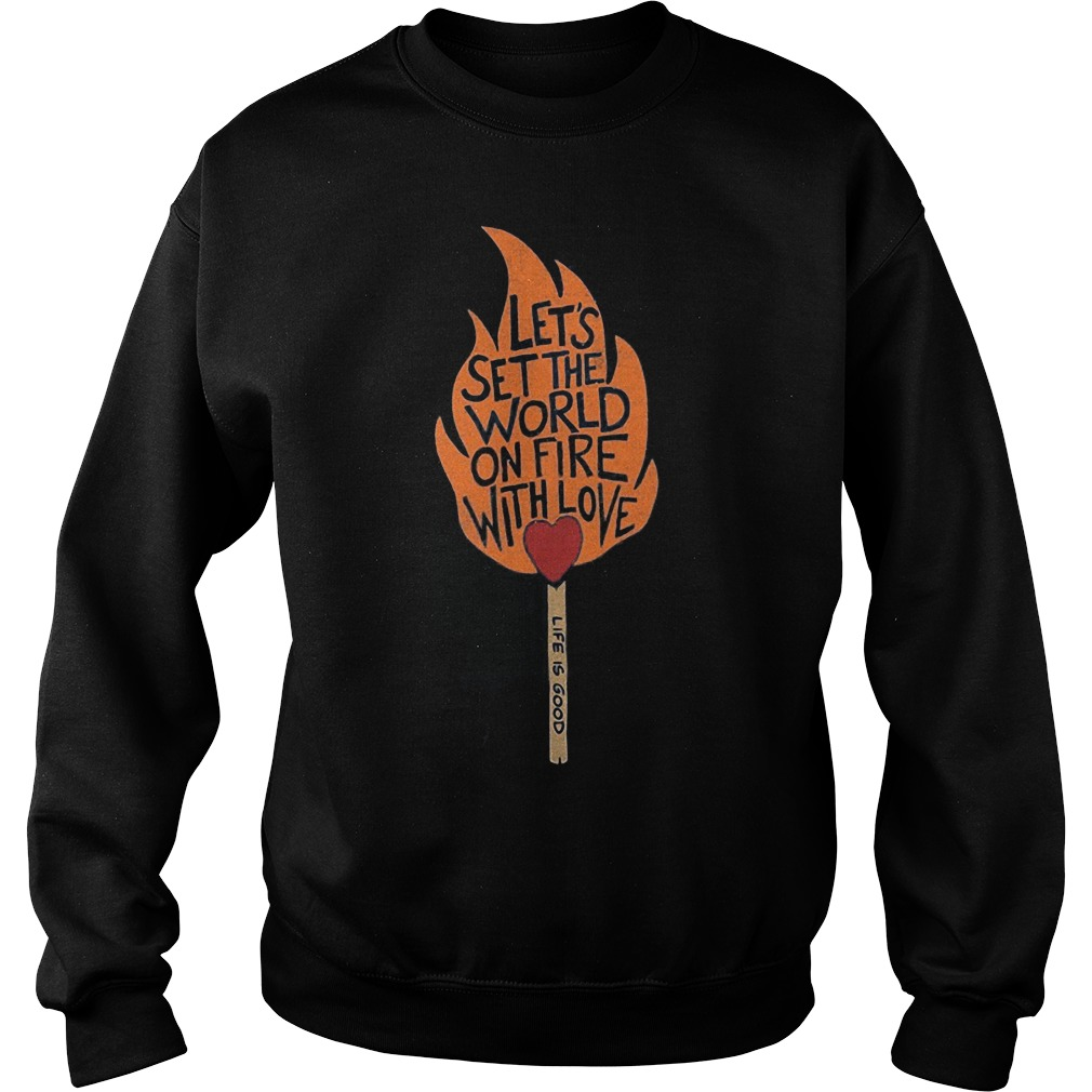 Let's Set The World On Fire With Love Sweater