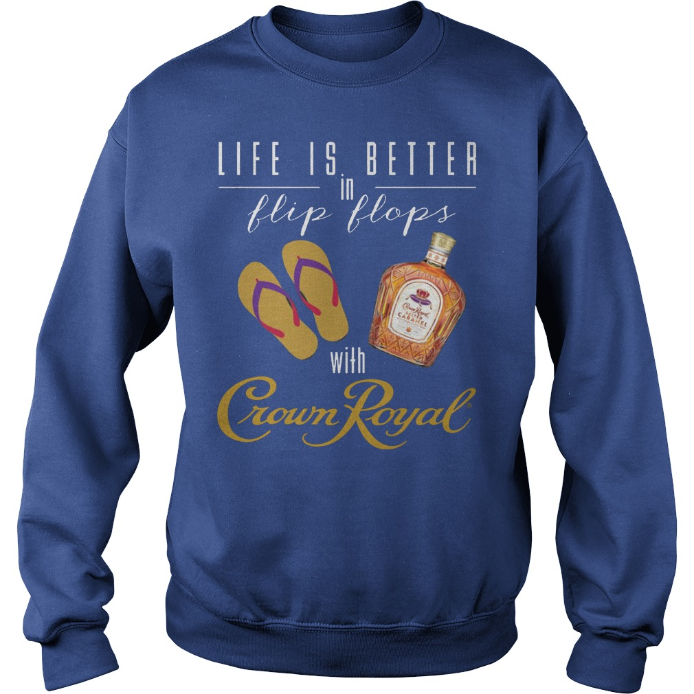 Life Is Better In Flip Flops With Crown Royal Sweater