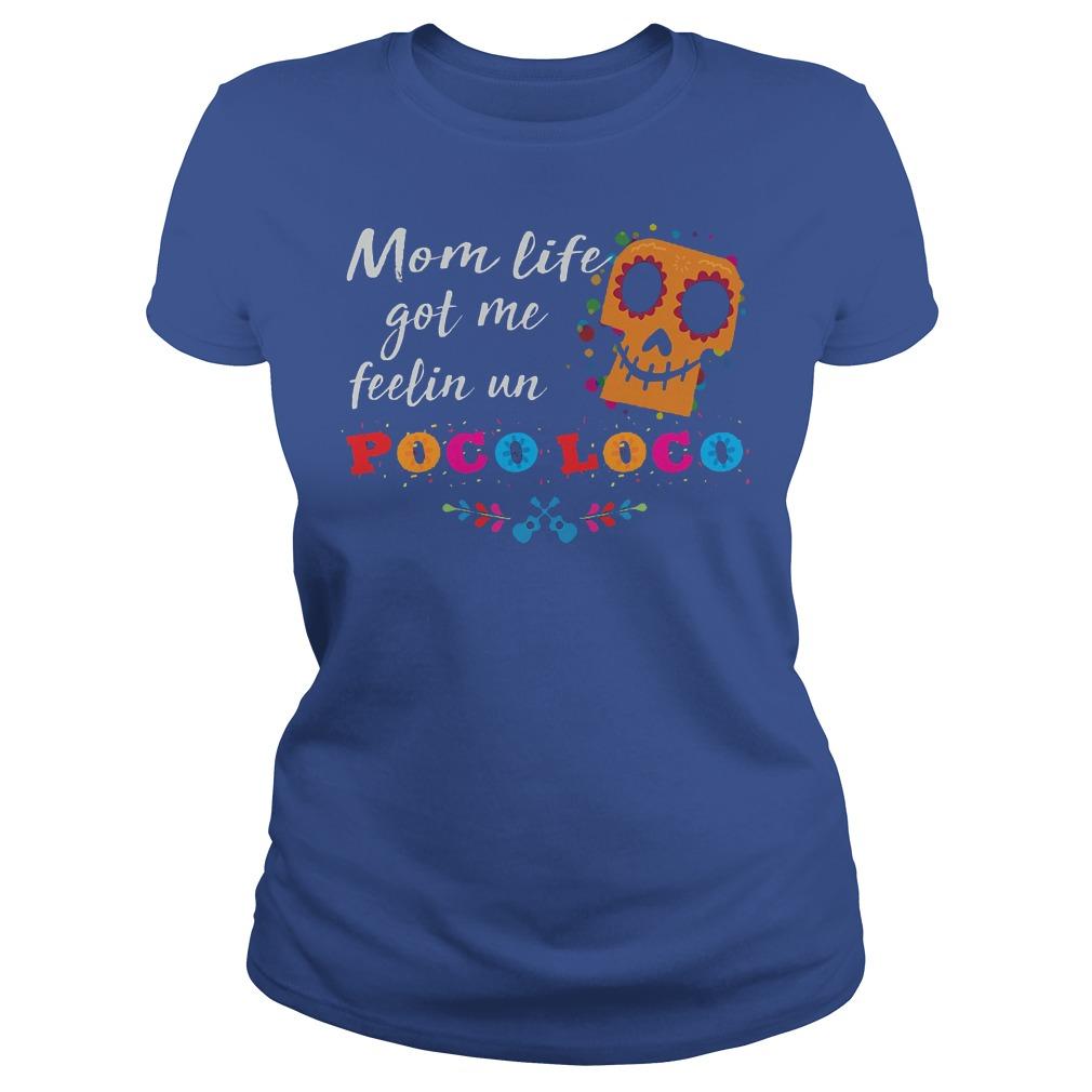 Mom Life Got Me Feelin Un Poco Loco Ladies