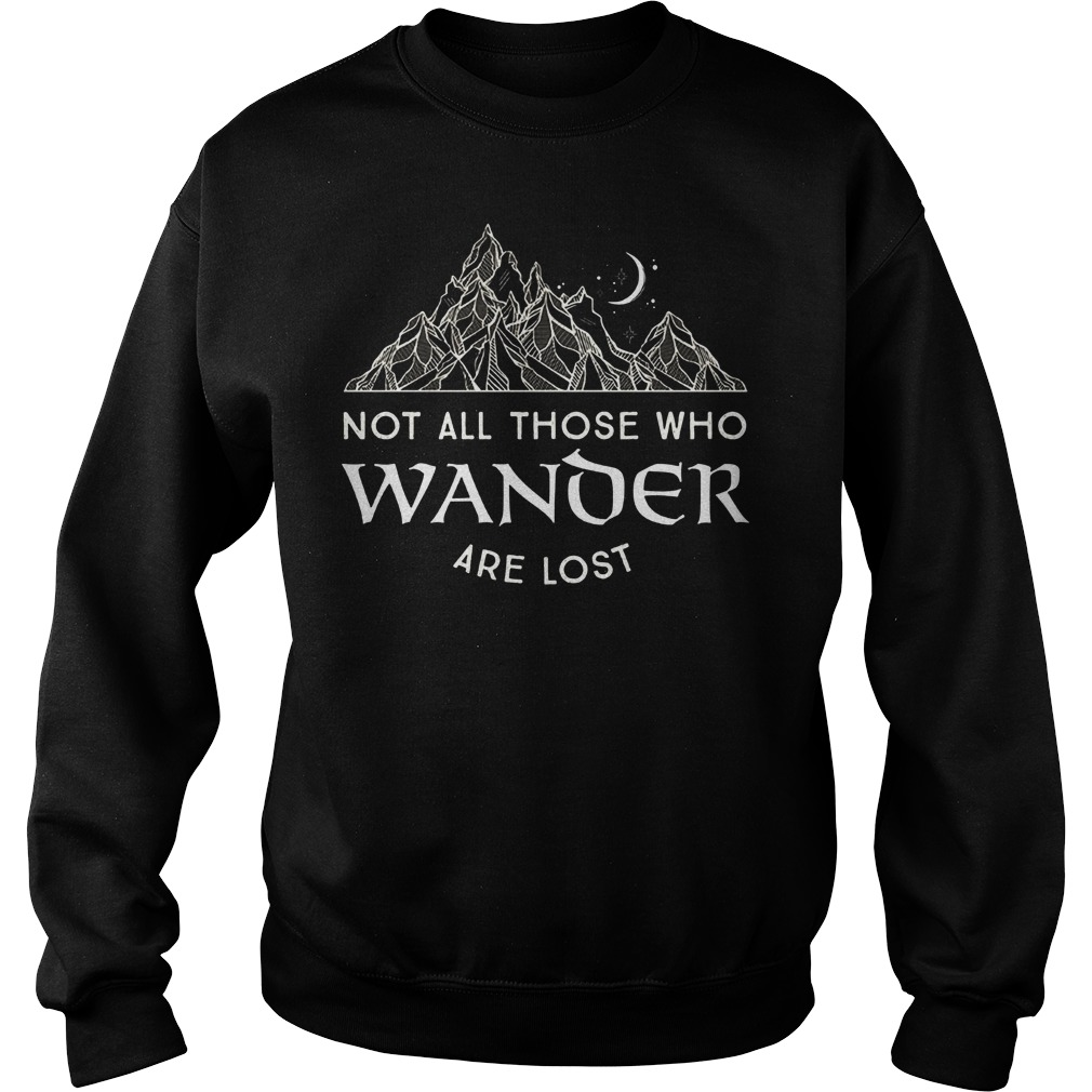 Not All Those Who Wander Are Lost Sweater