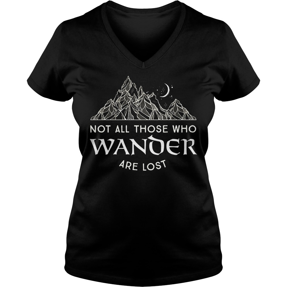 Not All Those Who Wander Are Lost V Neck