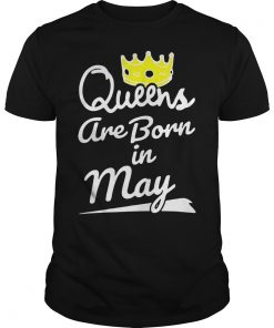 Queen Are Born In May Shirt