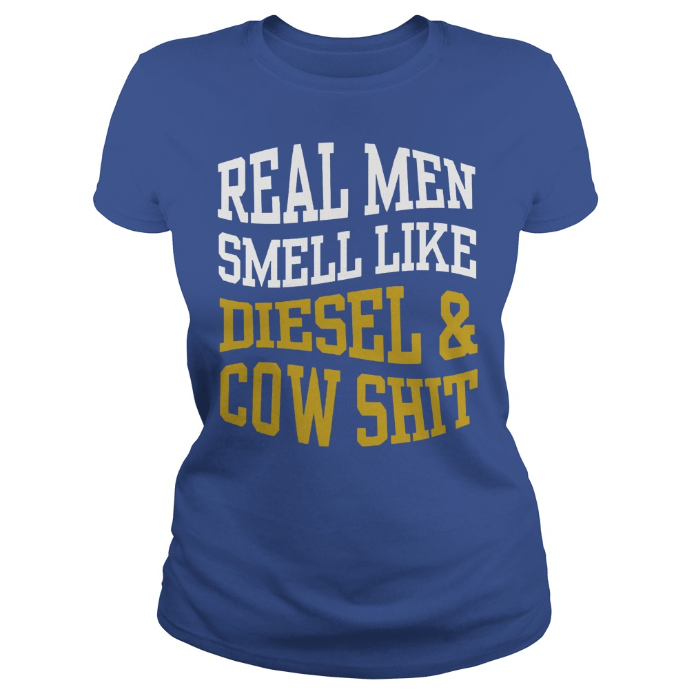 Real Men Smell Like Diesel And Cow Shit Lades